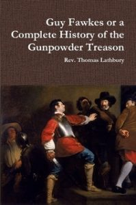 Book Cover: Guy Fawkes or a Complete History of the Gunporder Treason by Thomas Lathbury