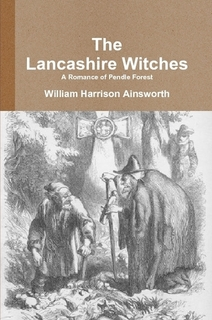 Book Cover: The Lancashire Witches A Romance of Pendle Forest by William Harrison Ainsworth