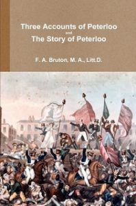 Book Cover: Three Accounts of Peterloo and The Story of Peterloo by Francis Archibald Bruton