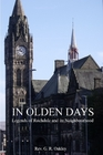 Book Cover: In Olden Days – Legends of Rochdale and its Neighbourhood by Rev. G. R. Oakley