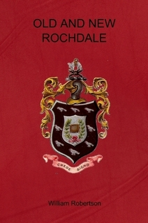 Book Cover: Old and New Rochdale By William Robertson